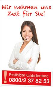Wir nehmen uns Zeit für Sie! - Hotline 0800/2378253